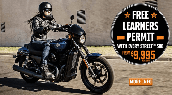 FREE LEARNERS PERMIT with every new Harley-Davidson Street ™500*.